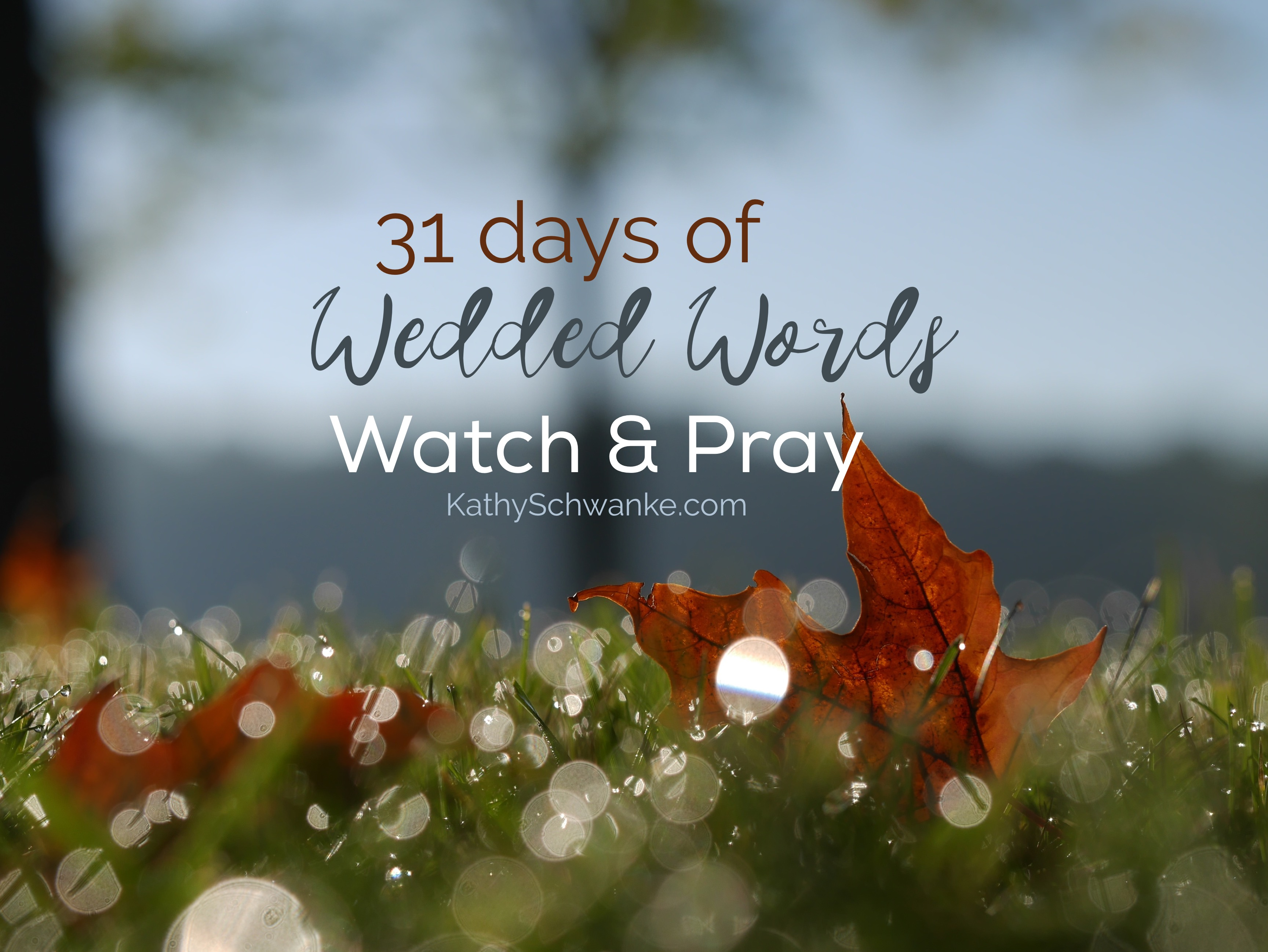 Watch & Pray: 31 Days of Wedded Words